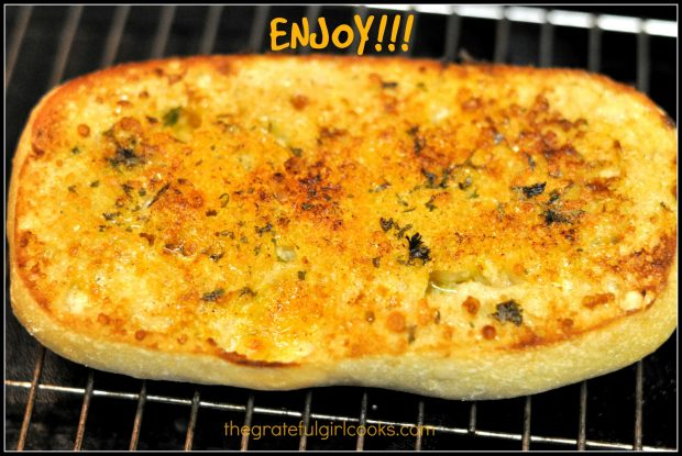 Ken's garlic bread is golden and toasty after broiling in the oven!