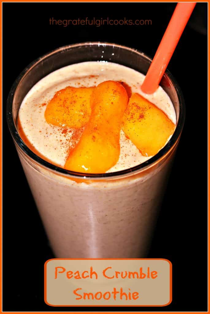 Peach Crumble Smoothie / The Grateful Girl Cooks!