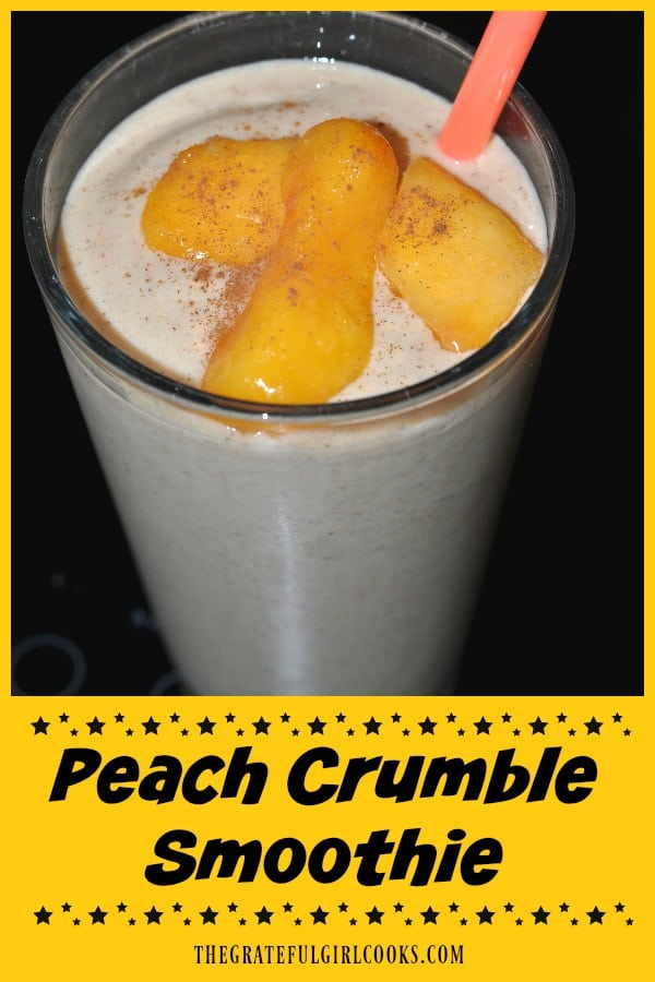 Craving a fruit smoothie? How about a peach crumble smoothie, with cinnamon, oats (fiber), vanilla yogurt and honey? Tastes great and is very filling!