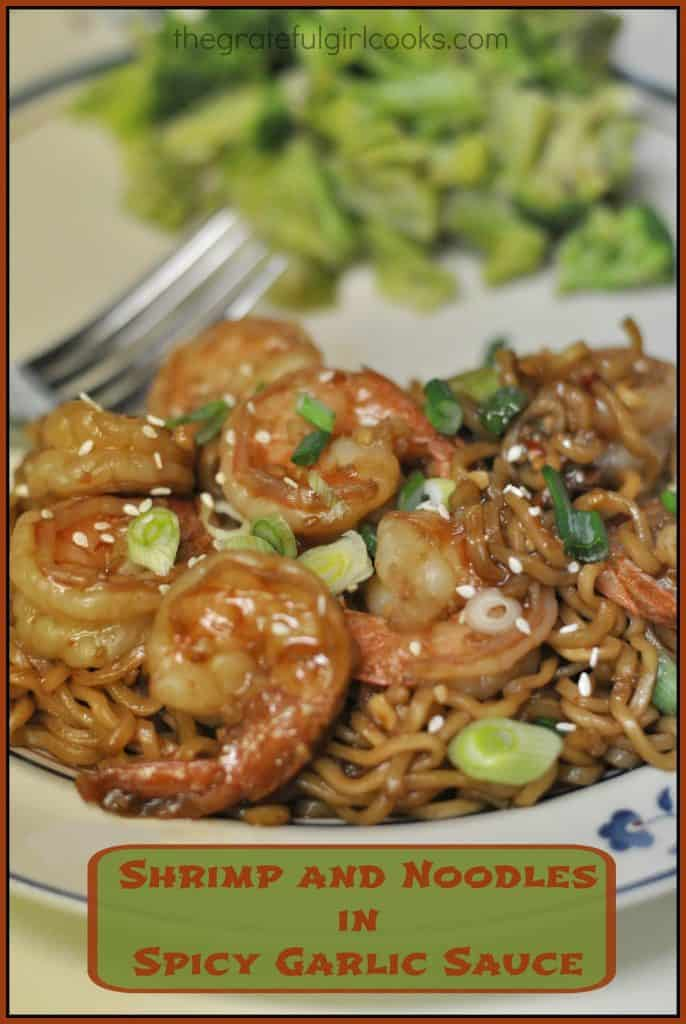 Shrimp and Noodles in Spicy Garlic Sauce / The Grateful Girl Cooks!