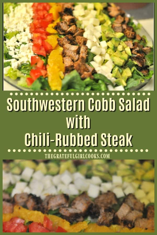 You'll enjoy this Southwestern Cobb Salad, with chili-rubbed steak, Romaine lettuce, feta cheese, orange slices, jicama, tomatoes, avocado & a delicious salad dressing.