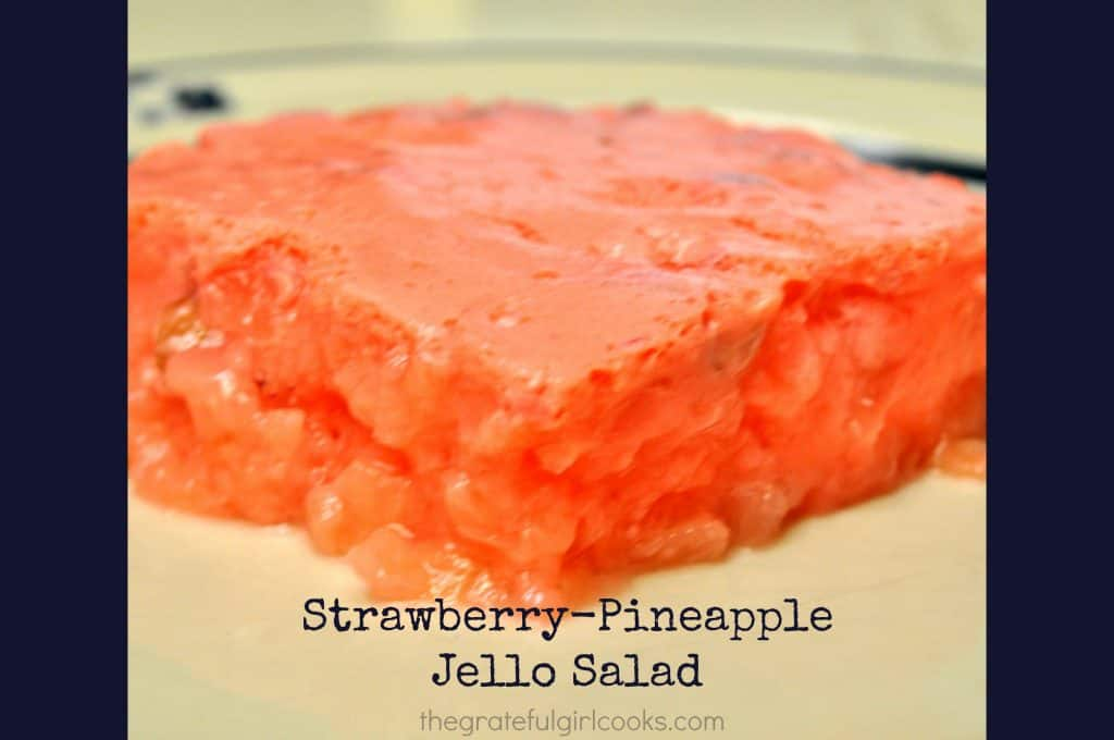 Strawberry Pineapple Jello Salad The Grateful Girl Cooks