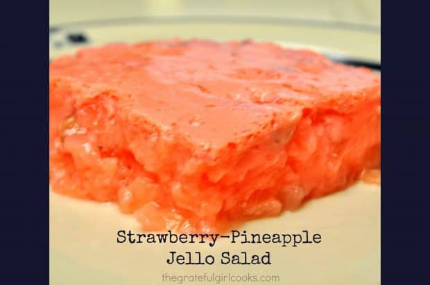 Strawberry-Pineapple Jello Salad / The Grateful Girl Cooks!