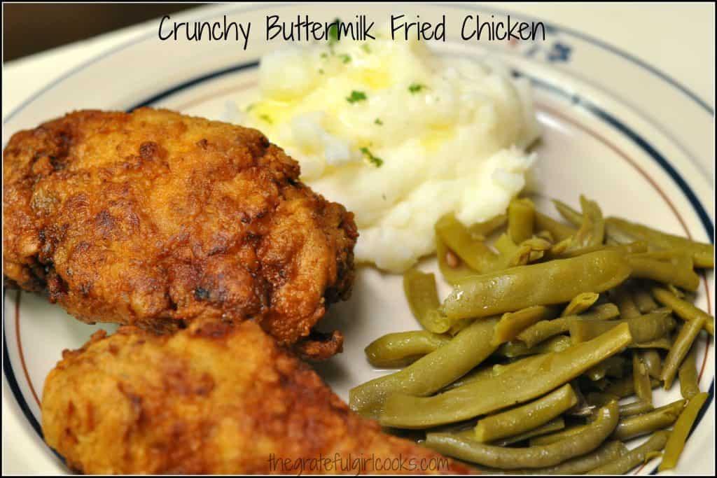 Crunchy Buttermilk Fried Chicken / The Grateful Girl Cooks!