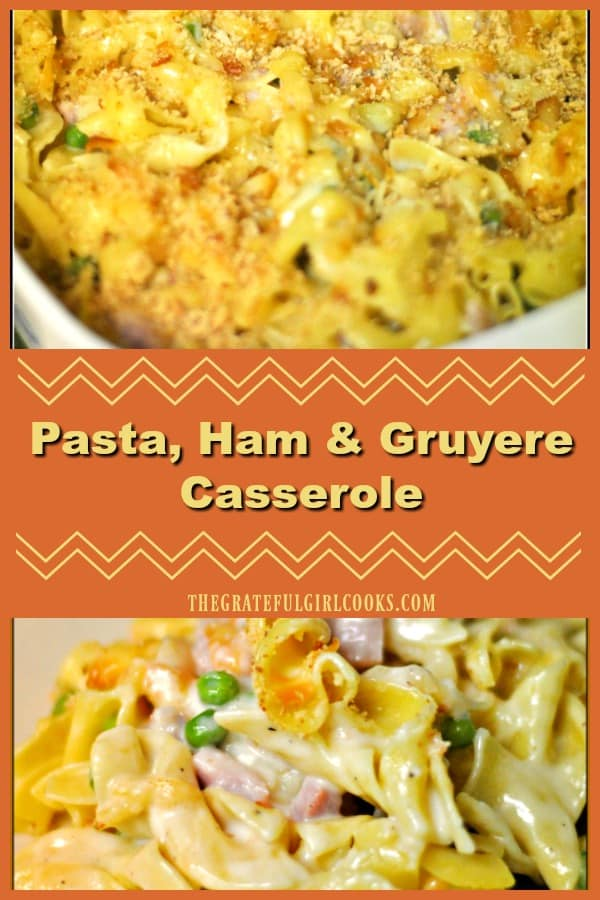 Pasta, Ham and Gruyere Casserole is a hearty, delicious & simple dish, with egg noodles, Gruyere cheese, peas, spices and ham baked in a creamy sauce.