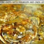 Pork Chops With Mushroom And Onion Gravy