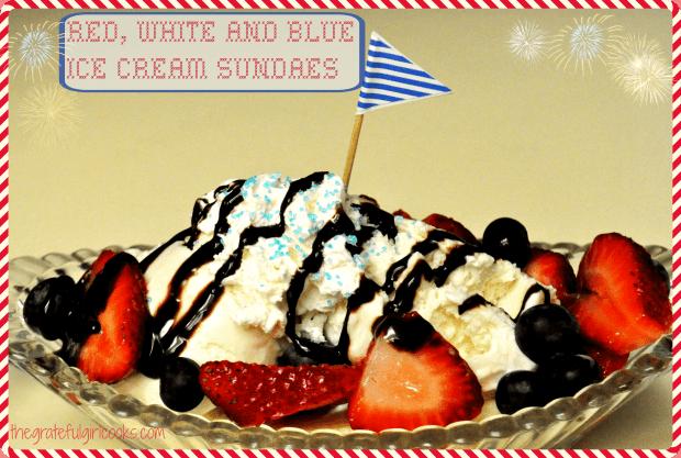 Red, White and Blue Ice Cream Sundaes / The Grateful Girl Cooks!