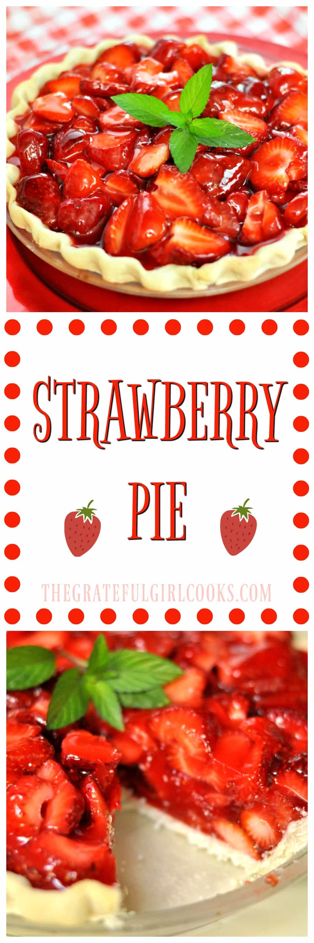 Strawberry Pie / The Grateful Girl Cooks!