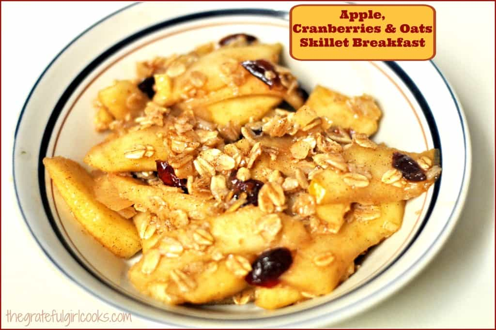 Apple, Cranberries & Oats Skillet Breakfast / The Grateful Girl Cooks!