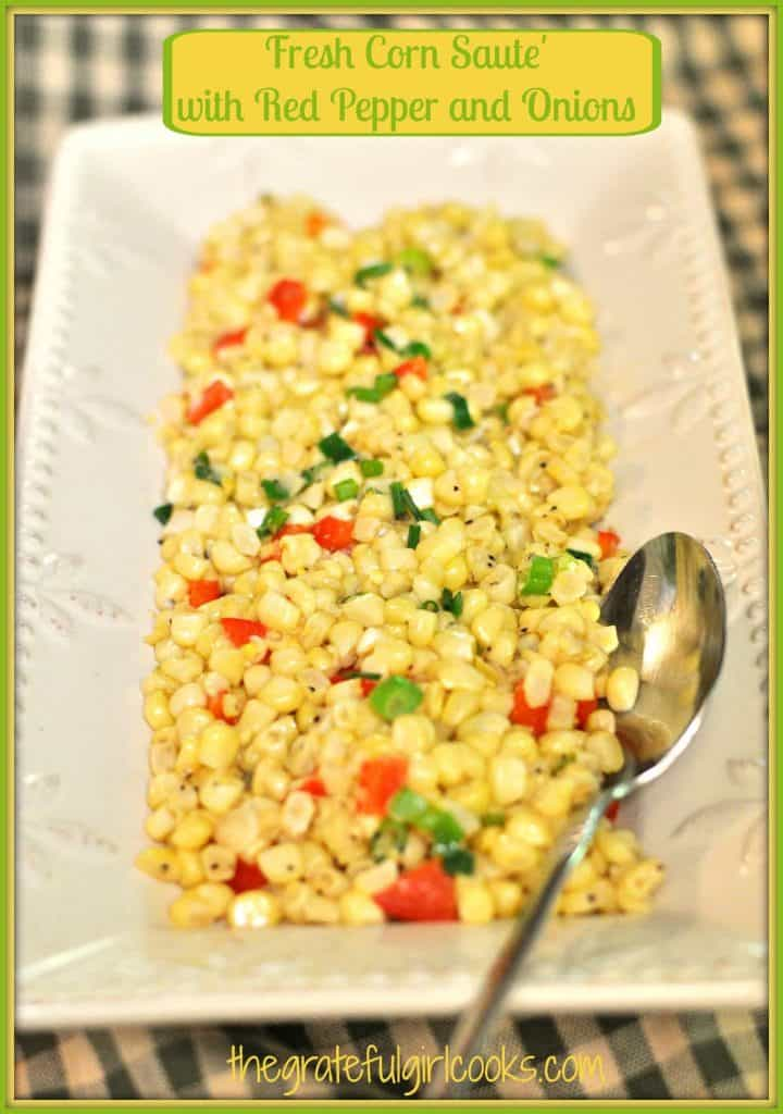 Fresh Corn Saute with Red Pepper and Onions / The Grateful Girl Cooks!