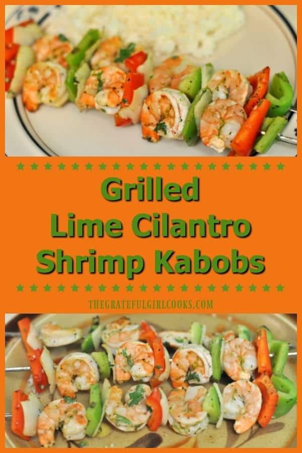 Delicious marinated and grilled lime cilantro shrimp kabobs, with peppers and onions are an easy, healthy and flavorful dish you'll enjoy!