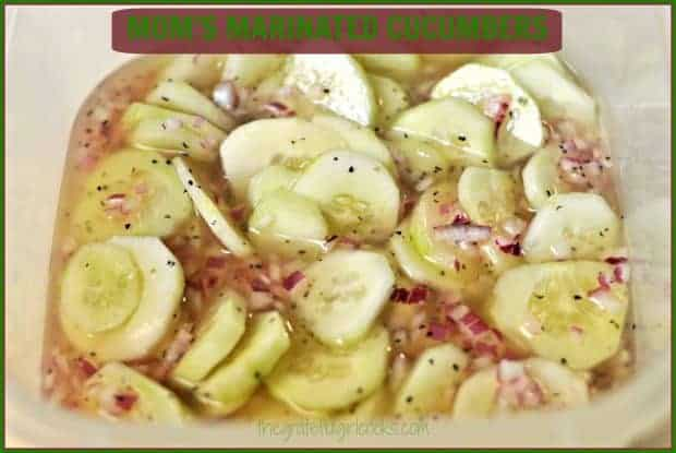 Mom's Marinated Cucumbers / The Grateful Girl Cooks!