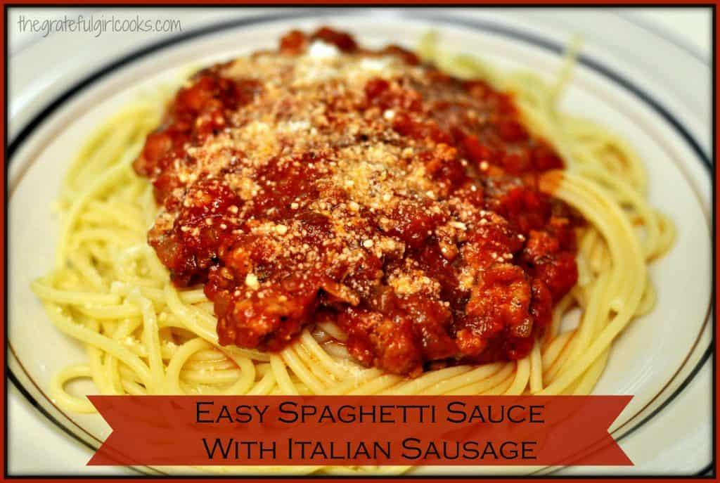 Easy Spaghetti Sauce With Italian Sausage / The Grateful Girl Cooks!
