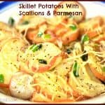 Skillet Potatoes With Scallions And Parmesan