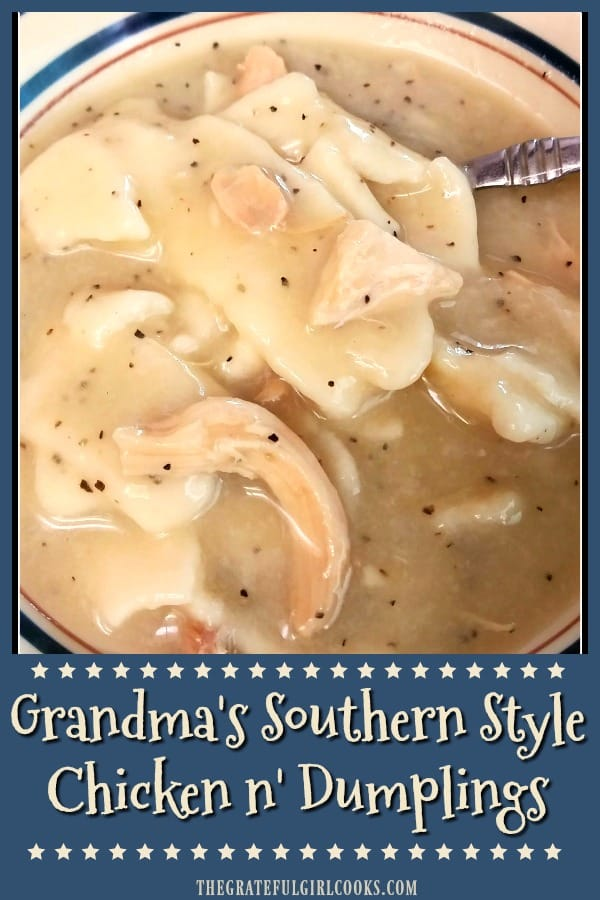 "You'll LOVE ""Southern Style"" chicken n' dumplings just the way my Grandma made them! A big bowl of this filling hot soup is comfort food at it's very best!"