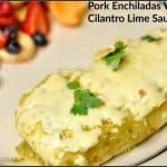 Pork Enchiladas With Cilantro Lime Sauce