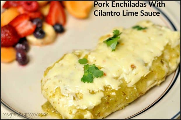 Pork Enchiladas with Cilantro Lime Sauce / The Grateful Girl Cooks!