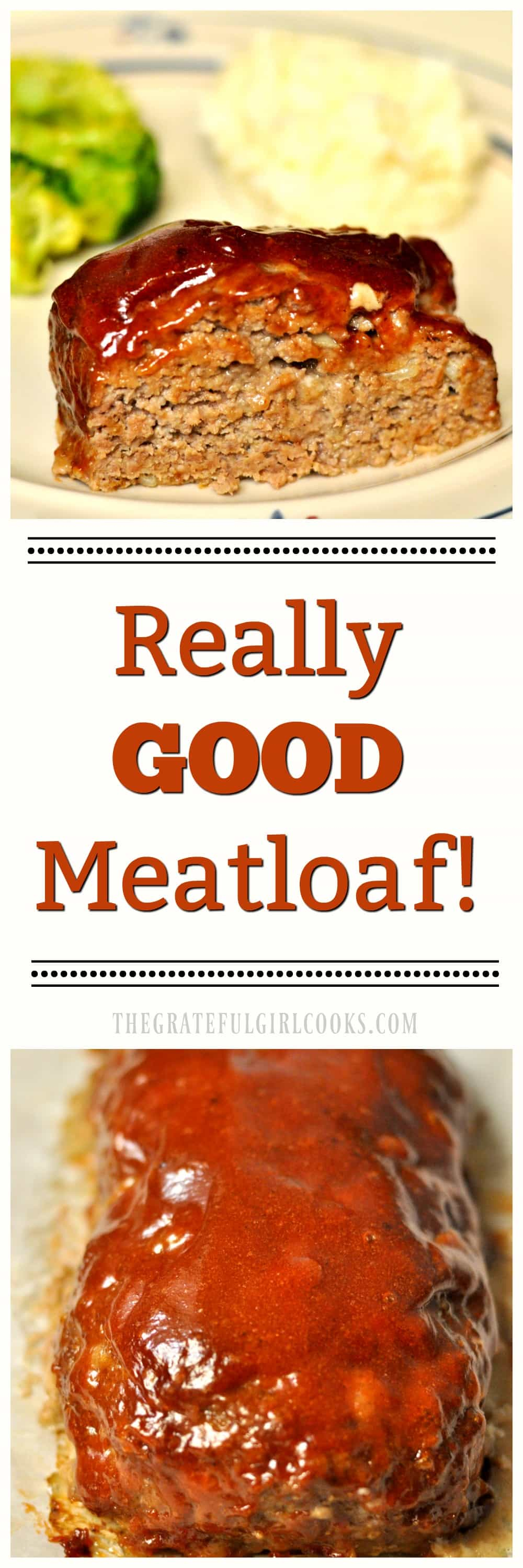 Really GOOD Meatloaf! / The Grateful Girl Cooks!