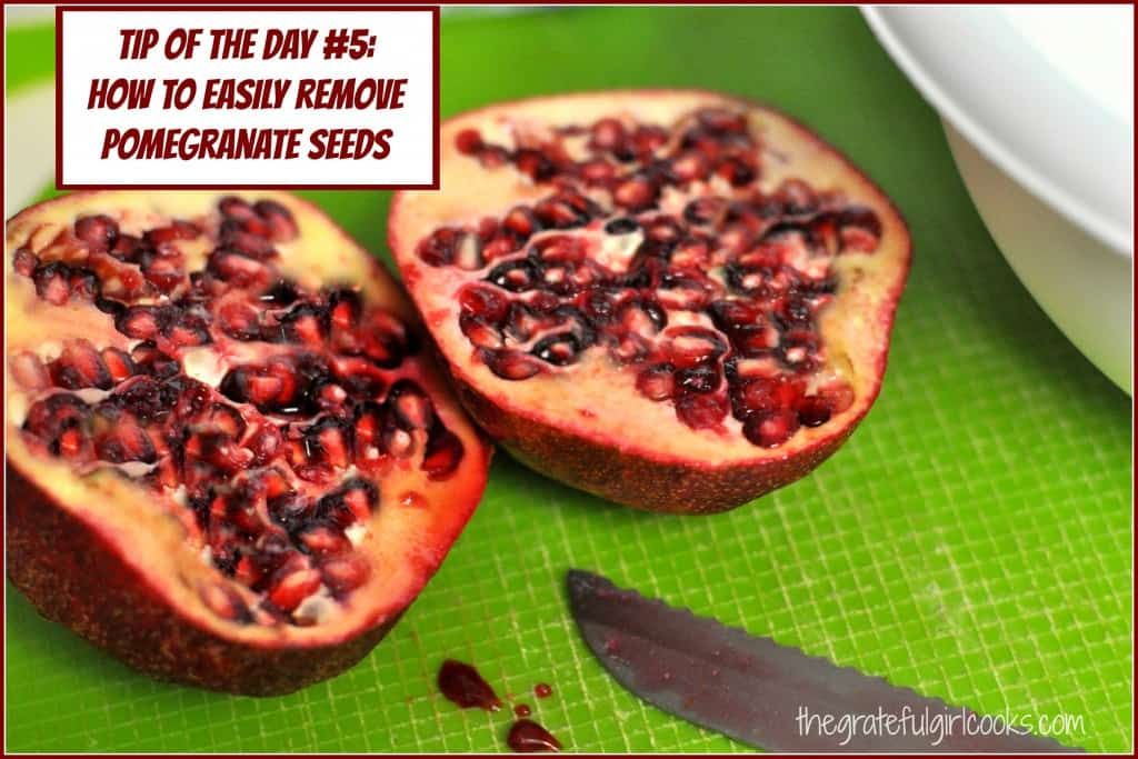 Tip Of the Day #5- How To Easily Remove Pomegranate Seeds / The Grateful Girl Cooks!