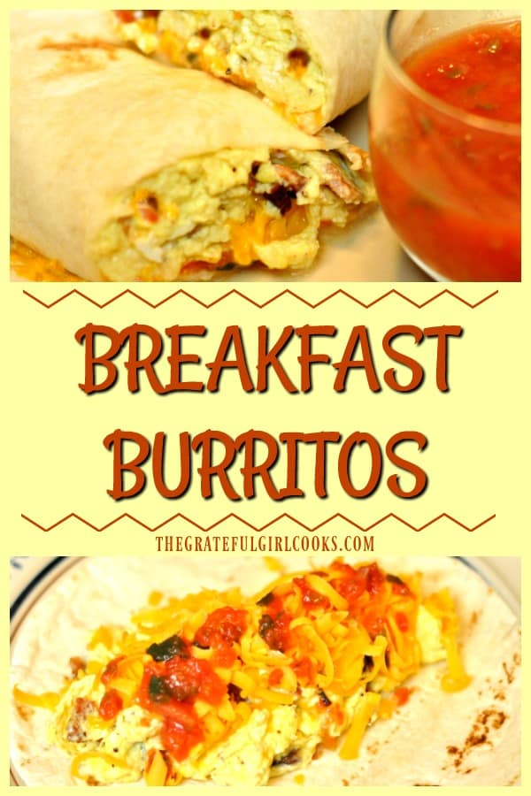 Breakfast burritos, with scrambled eggs, bacon, cheddar cheese and salsa rolled in a flour tortilla are easy to prepare! You'll enjoy this delicious breakfast!