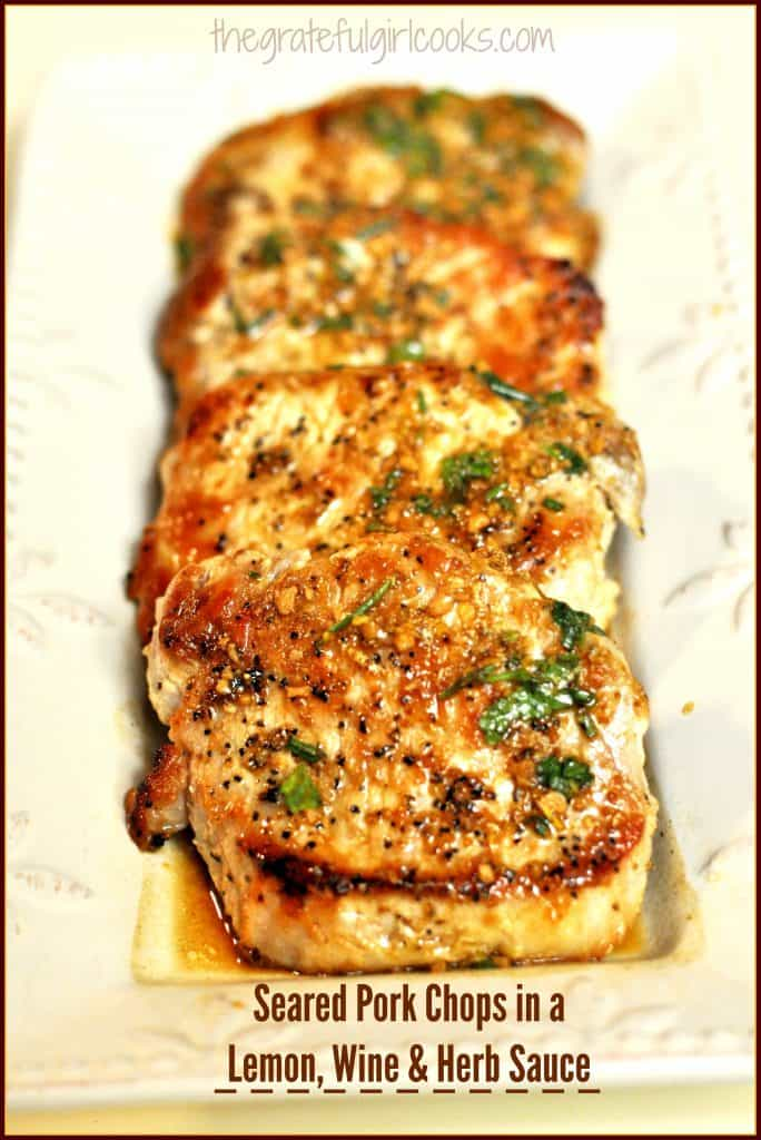 Seared Pork Chops in a Lemon, Wine & Herb Sauce / The Grateful Girl ...
