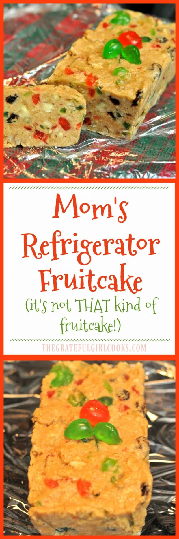 Mom's Refrigerator Fruitcake (it's not THAT kind of fruitcake!) / The Grateful Girl Cooks! This delicious Christmas treat actually is chewy like candy!