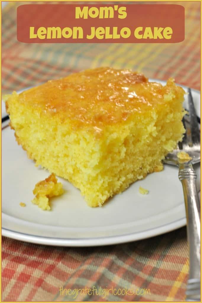 Mom's Lemon Jello Cake / The Grateful Girl Cooks!