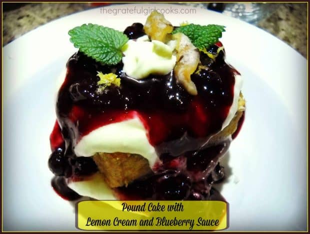 Pound Cake with Lemon Cream and Blueberry Sauce / The Grateful Girl Cooks!