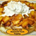 Waffles With Homemade Peach Topping