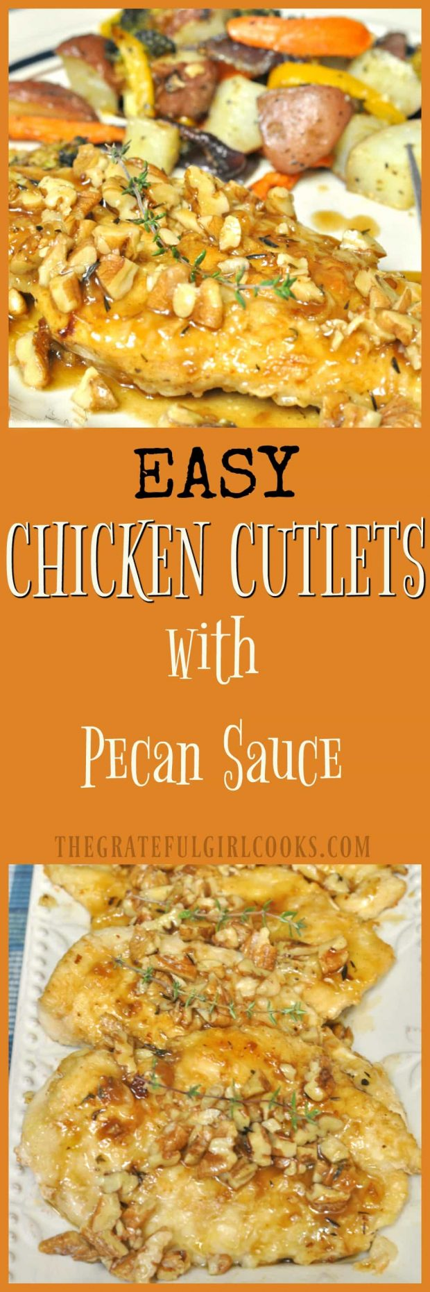 Chicken Cutlets With Pecan Sauce / The Grateful Girl Cooks! This EASY week-night dinner of pan-seared chicken breast cutlets, topped with a delicious butter pecan sauce, can be prepared and on the table in 20 minutes!