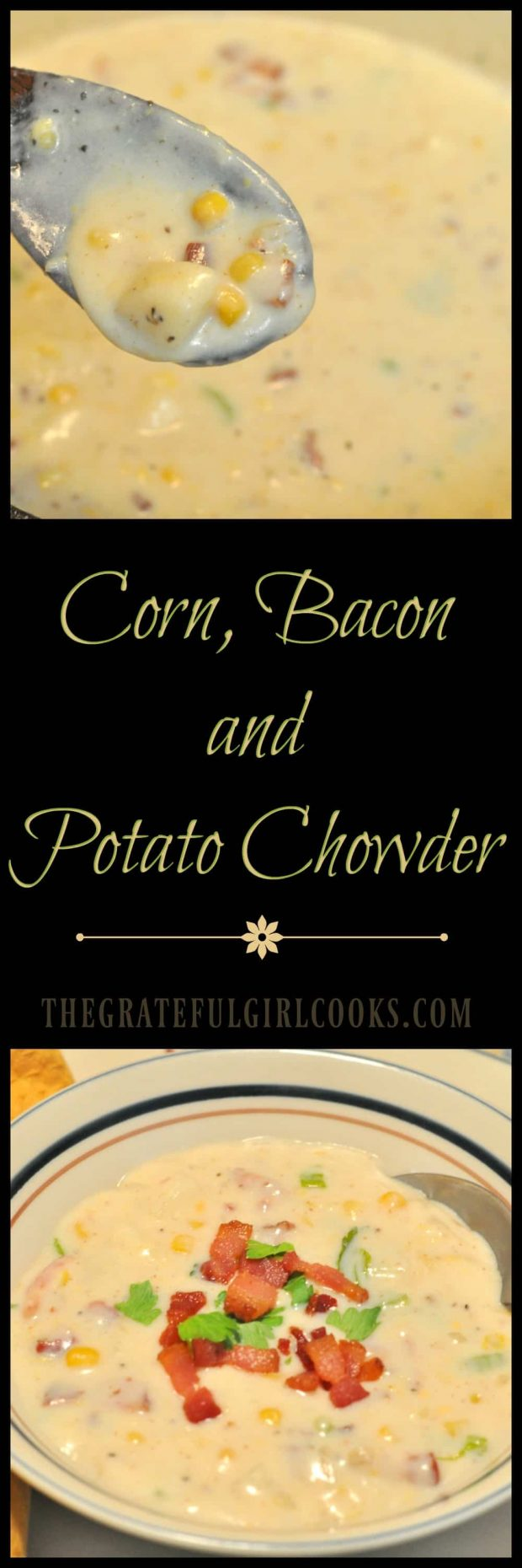 Corn, Bacon & Potato Chowder / The Grateful Girl Cooks! This thick, creamy chowder with potatoes, corn, and bacon is very filling and delicious, and easy to prepare. Perfect hot soup for a cold day!