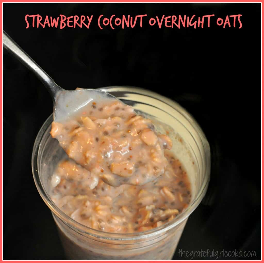 Strawberry Coconut Overnight Oats / The Grateful Girl Cooks!