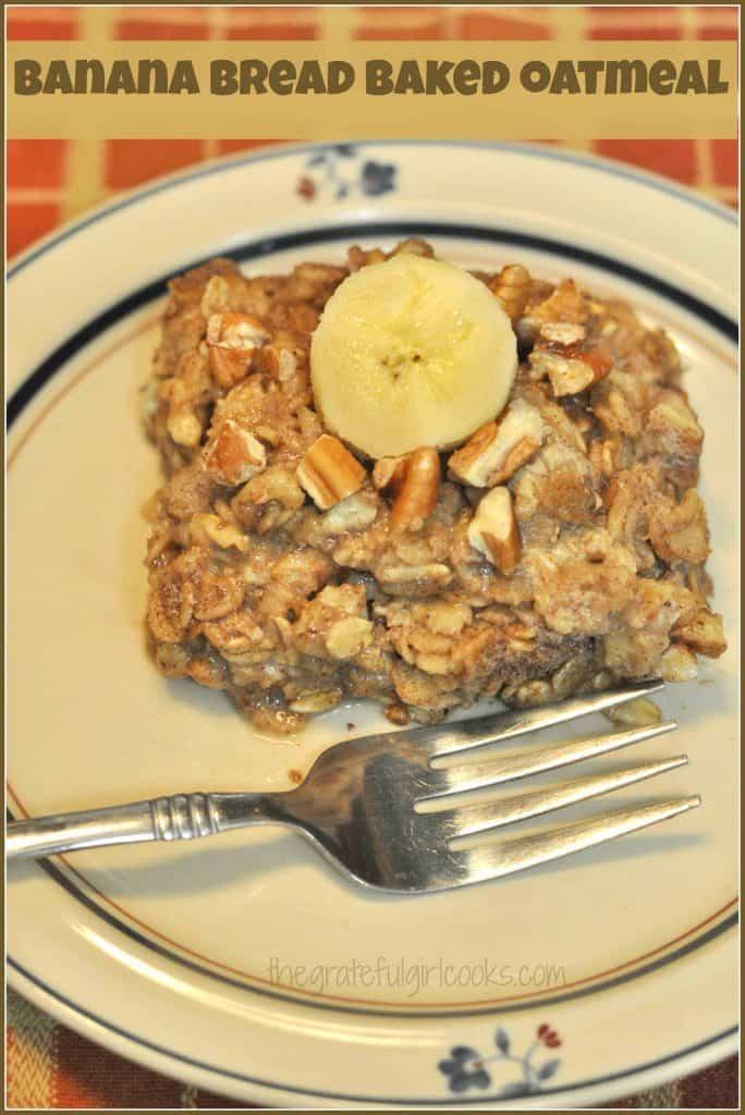 Banana Bread Baked Oatmeal / The Grateful Girl Cooks!