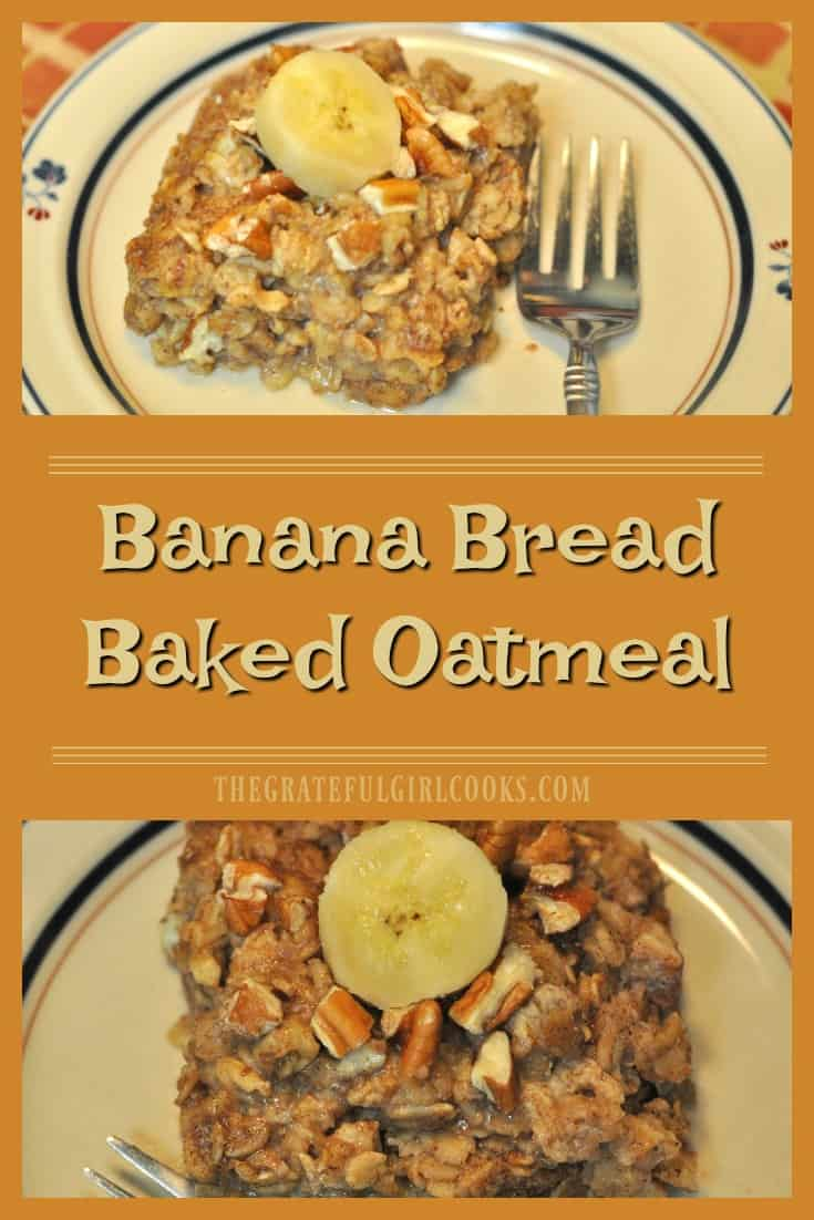 Banana Bread Baked Oatmeal / The Grateful Girl Cooks! The flavor of warm banana bread permeates baked oatmeal in this flavorful, filling, and delicious family-friendly breakfast!
