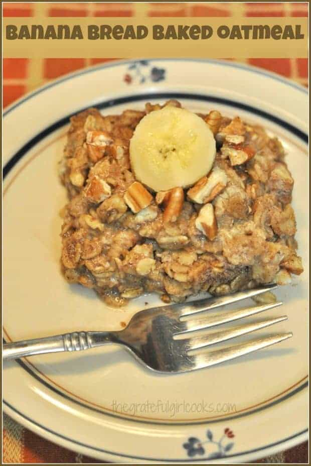 You will enjoy Banana Bread Baked Oatmeal! The flavor of banana bread permeates baked oatmeal, in this filling and delicious family-friendly breakfast!