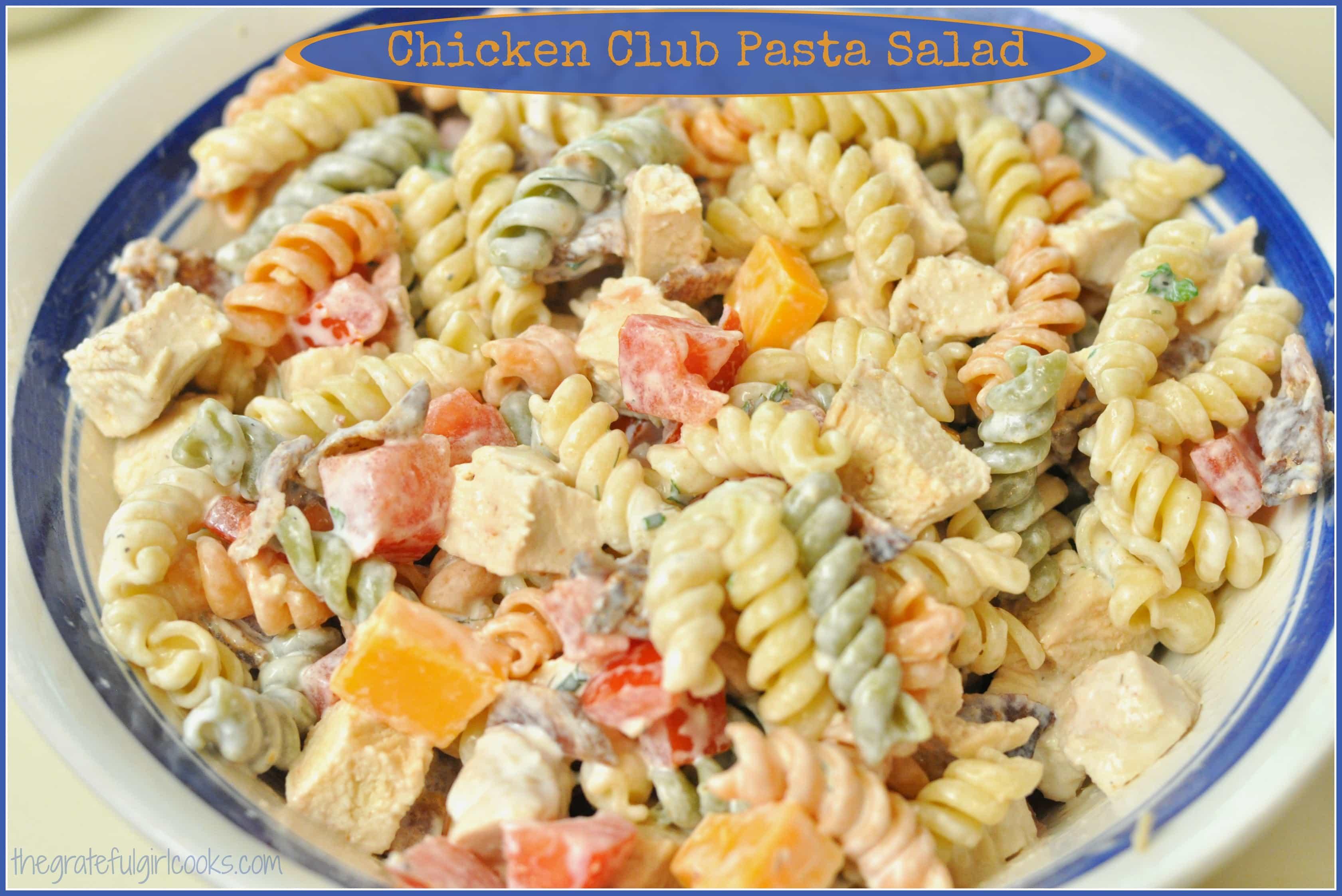 Chicken Club Pasta Salad | The Grateful Girl Cooks!