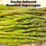 Garlic Infused Roasted Asparagus