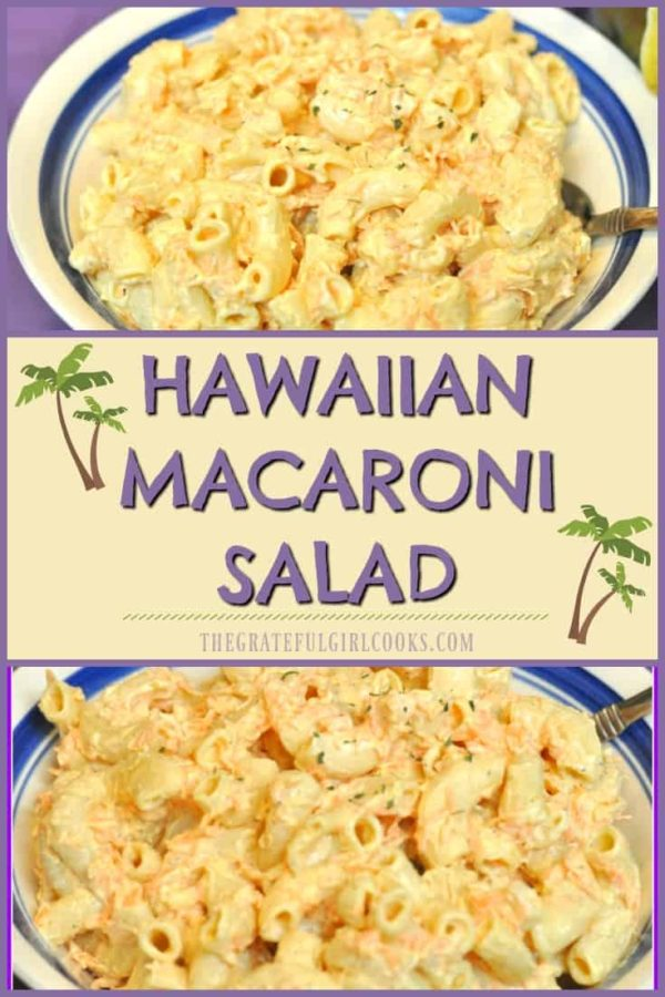 """Hawaiian Macaroni Salad is a creamy, delicious, easy to prepare side dish with a few simple ingredients! It's so good it will have you saying """"Aloha!"""""""