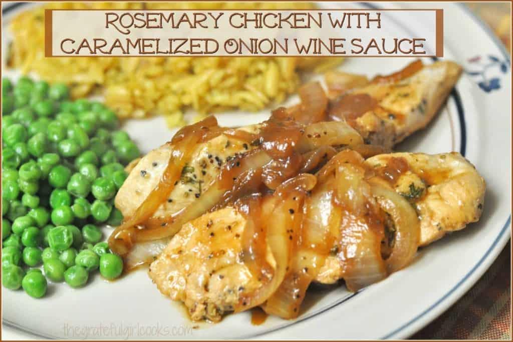 Rosemary Chicken With Caramelized Onion Wine Sauce / The Grateful Girl Cooks! Easy and delicious one skillet dinner features pan-seared chicken breast tenderloins, served with a caramelized onion and wine sauce.
