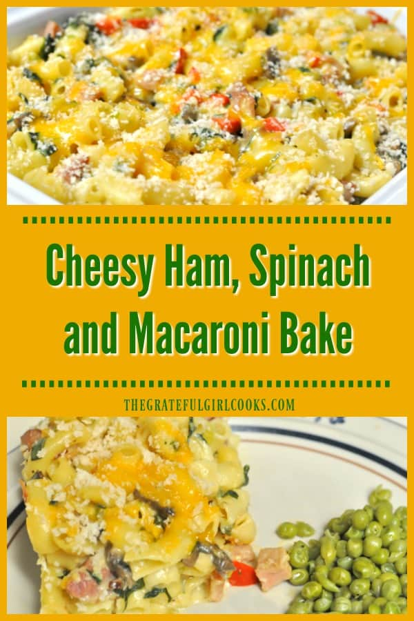 Cheesy Ham. Spinach & Macaroni Bake / The Grateful Girl Cooks!