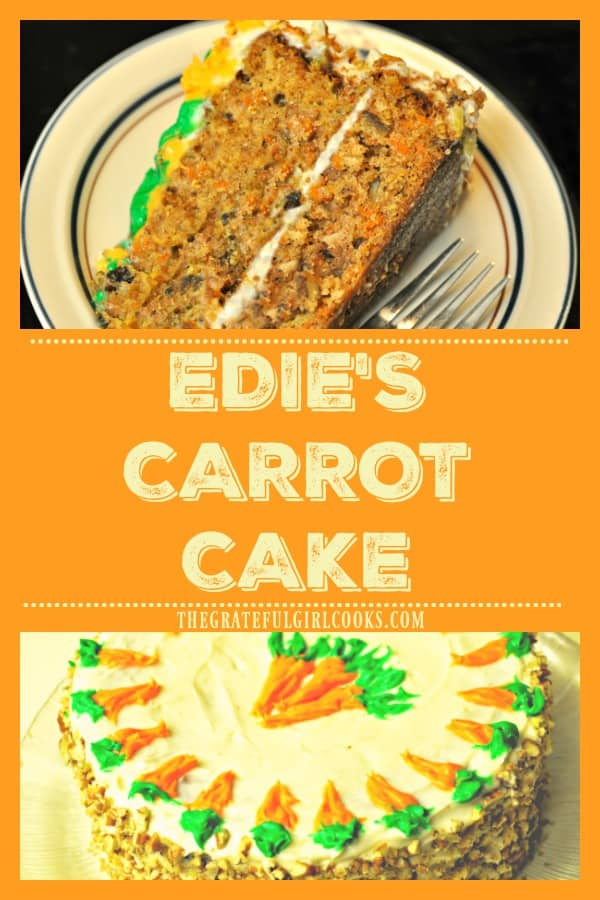 You'll LOVE Edie's Carrot Cake, an absolutely classic, DELICIOUS dessert with carrots, pineapple, pecans, cinnamon, and topped with cream cheese frosting!