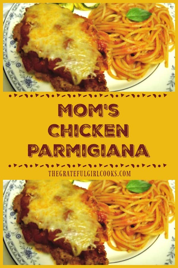 Mom's Chicken Parmigiana is a classic dish! Breaded chicken breasts are browned, then baked, topped w/ Italian sauce, Parmesan and mozzarella cheeses!