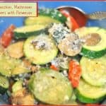Skillet Zucchini, Mushrooms And Peppers With Parmesan