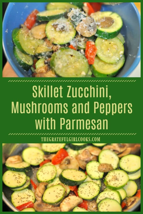Skillet Zucchini is a delicious veggie side dish, with sautéed mushrooms, red bell pepper, and onions, topped with Parmesan cheese to serve. / The Grateful Girl Cooks!
