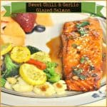 Sweet Chili & Garlic Glazed Salmon