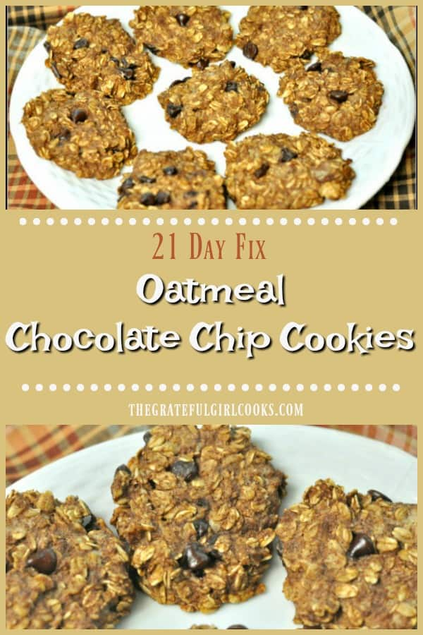 """Yummy """"21 Day Fix"""" Oatmeal Chocolate Chip Cookies will satisfy a sweet tooth, with only 5 ingredients, and they're ready in under 20 minutes!"""