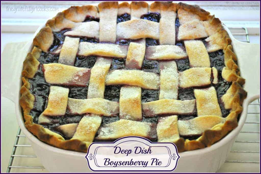 Deep Dish Boysenbery Pie / The Grateful Girl Cooks!