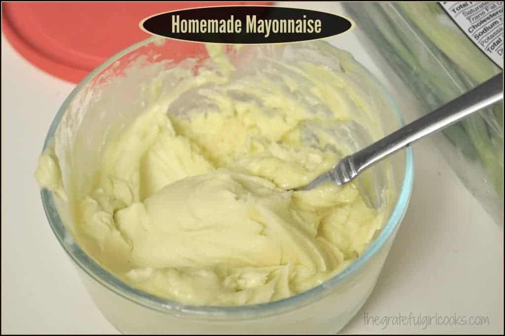 Homemade Mayonnaise / The Grateful Girl Cooks!