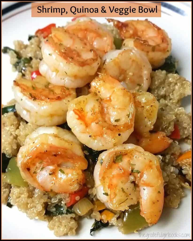 Shrimp, Quinoa & Veggie Bowl / The Grateful Girl Cooks!