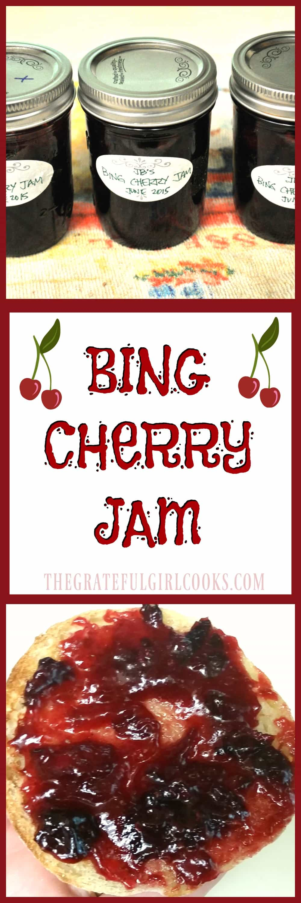 Bing Cherry Jam / The Grateful Girl Cooks!